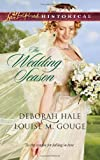 Image of The Wedding Season: Much Ado About Nuptials\The Gentleman Takes a Bride (Love Inspired Historical)