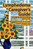 img - for Lymphedema Caregiver's Guide: arranging and providing home care book / textbook / text book