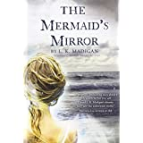 The Mermaid's Mirrorby L. K. Madigan
