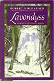 LAVONDYSS. Journey to an Unknown Region. (0575044829) by Holdstock, Robert.