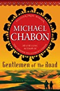 Gentlemen of the Road: A Tale of Adventure by Michael Chabon cover image