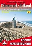 Dänemark - Jütland: Wandern im Land zwischen zwei Meeren. 50 Touren. Mit GPS-Tracks. (Rother Wanderführer)