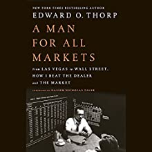 A Man for All Markets: From Las Vegas to Wall Street, How I Beat the Dealer and the Market | Livre audio Auteur(s) : Edward O. Thorp, Nassim Nicholas Taleb - foreword Narrateur(s) : Edward O. Thorp