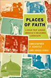 Places of Faith: A Road Trip across Americas Religious Landscape