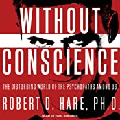Without Conscience: The Disturbing World of the Psychopaths Among Us | [Robert D. Hare]