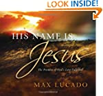 His Name Is Jesus: The Promise of God...