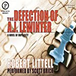 The Defection of A.J. Lewinter: A Novel of Duplicity | Robert Littell