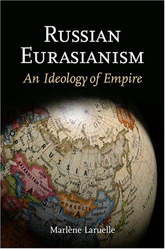 Russian Eurasianism: An Ideology of Empire (Woodrow Wilson Center Press)