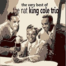 The Very Best of the Nat King Cole Trio