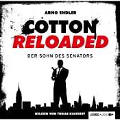 Der Sohn des Senators (Cotton Reloaded 18) | Arno Endler