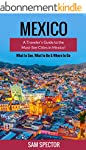 Mexico: A Traveler's Guide to the Mus...