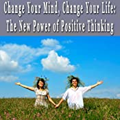 Change Your Mind, Change Your Life: The New Power of Positive Thinking Hypnosis Collection | [Erick Brown]