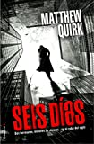 Seis dias (Spanish Edition)