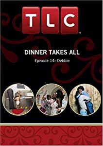 Dinner Takes All Season 1 - Episode 14: Debbie