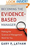 Becoming the Evidence-Based Manager:...