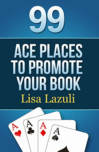 99 Ace Ways To Promote Your Book by Lisa Lazuli ebook deal