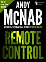 Remote Control (Nick Stone Book 1): Andy McNab's best-selling series of Nick Stone thrillers - now available in the US, with bonus material