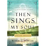 Then Sings My Soul Special Editionby Robert Morgan