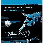 Wolfsnächte (Dreamland Grusel 5) | John Baker, H. G. Francis