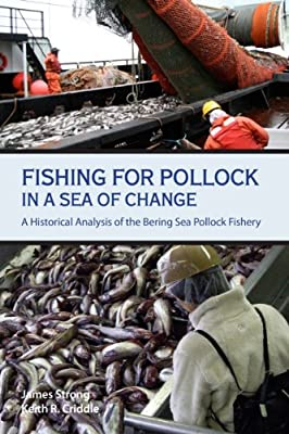 Fishing For Pollock In A Sea Of Change A Historical Analysis Of The Bering Sea Pollock Fishery from Alaska Sea Grant