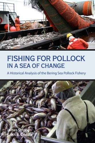 Fishing for Pollock in a Sea of Change: A Historical Analysis of the Bering Sea Pollock Fishery PDF