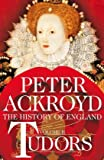 Tudors: Volume II: A History of England (History of England Volume 2) Peter Ackroyd