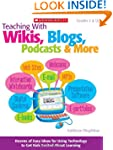 Teaching With Wikis, Blogs, Podcasts...
