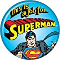 "Superman - This Is a JOB For.. - DC Comics - Pinback Button 1.25"" Bae-65"