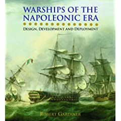 Warships of the Napoleonic Era: Design, Development and Deployment