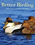 Better Birding: Tips, Tools, and Conc...