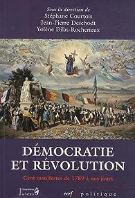 Démocratie et Révolution : Cent manifestes de 1789 à nos jours par Guillaume Bernard