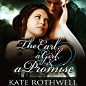 The Earl, a Girl, & a Promise Audiobook by Kate Rothwell Narrated by Annie Aldinton
