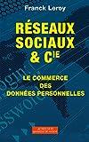 Réseaux sociaux et Cie: Le commerce des données personnelles...