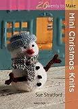 Mini Christmas Knits (Twenty to Make)