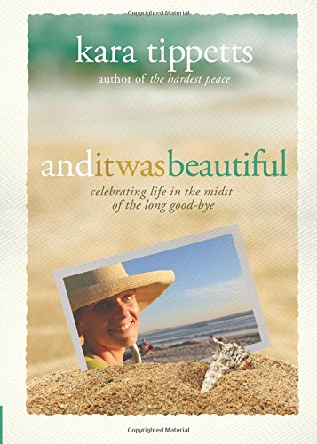 And It Was Beautiful by Kara Tippetts ~ for inspiration