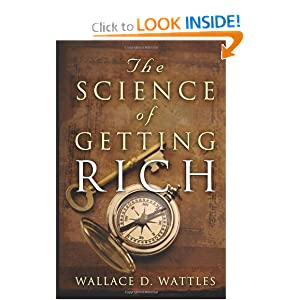 The Science of Getting Rich by Wallace D. Wattle