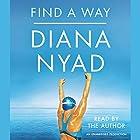 Find a Way Hörbuch von Diana Nyad Gesprochen von: Diana Nyad