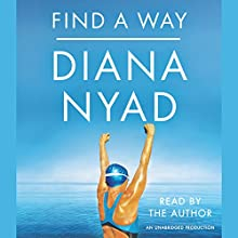 Find a Way | Livre audio Auteur(s) : Diana Nyad Narrateur(s) : Diana Nyad