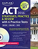 img - for Kaplan ACT 2016 Strategies, Practice and Review with 6 Practice Tests: Book + Online + DVD (Kaplan Test Prep) book / textbook / text book