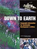 img - for Down to Earth: Geographical Information for Sustainable Development in Africa book / textbook / text book