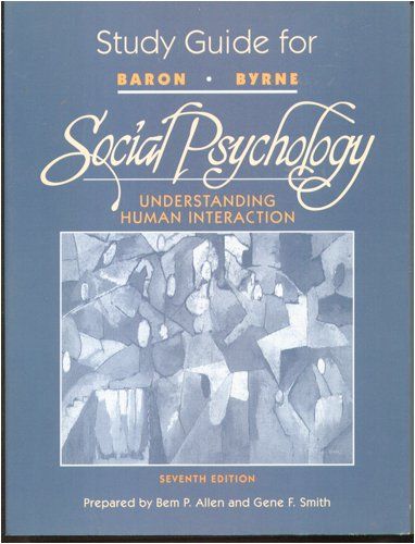 Study Guide for Baron/Byrne SOCIAL PSYCHOLOGY 7th edition