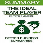 Summary: The Ideal Team Player by Patrick Lencioni |  Better Business Summaries