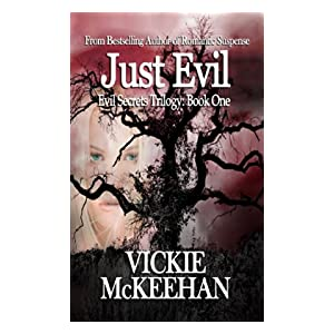 Just Evil (The Evil Secrets Trilogy)