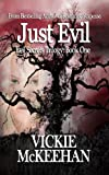 Just Evil (The Evil Secrets Trilogy Book 1) by Vickie McKeehan
