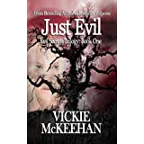Just Evil (The Evil Secrets Trilogy Book 1) ~ Vickie McKeehan