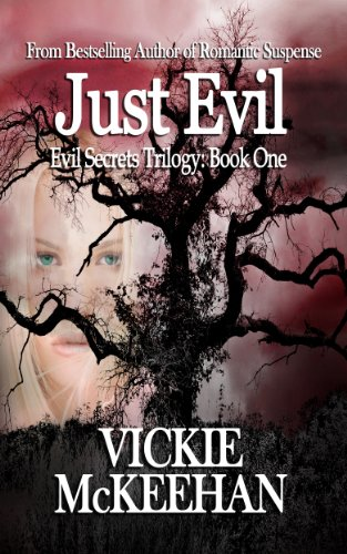 Free Kindle Book : Just Evil (The Evil Secrets Trilogy Book 1)