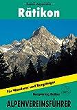 Rother Alpenvereinsführer Rätikon: Alle Routen für Wanderer und Bergsteiger