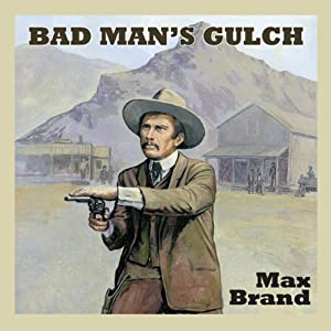 Bad Man's Gulch | [Max Brand]
