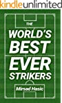 The World's Best Ever Strikers ...And...