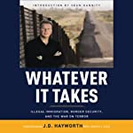Whatever It Takes: Illegal Immigration, Border Security, and the War on Terror | J.D. Hayworth,Joseph J. Eule